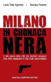 24 e 25 maggio: Milano in cronaca nera a Como e Marnate (VA)