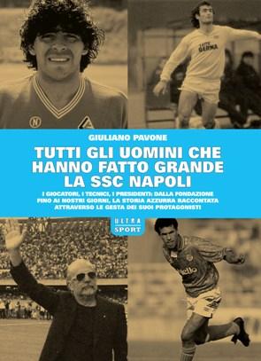 Tutti gli uomini che hanno fatto grande la SSC Napoli